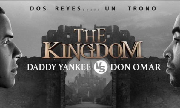 daddy yankee and don omar Kingdom