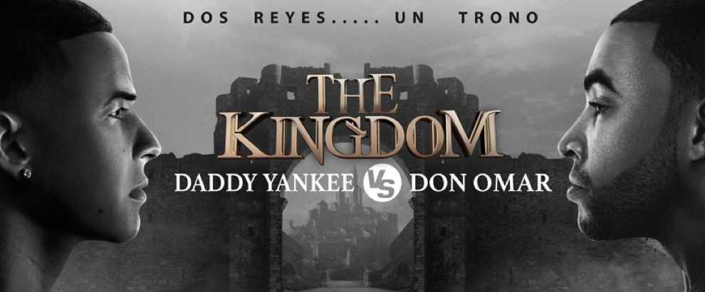 daddy yankee and don omar Kingdom